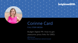 Corinne-Card-Digital-PR-on-a-Budget-brightonSEO