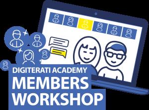 Digiterati Academy Members Workshop Webinar